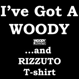 I've got a WOODY Tshirt